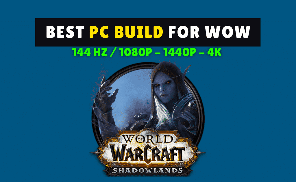 Shows the capabilities of the best wow pc build we created on this post