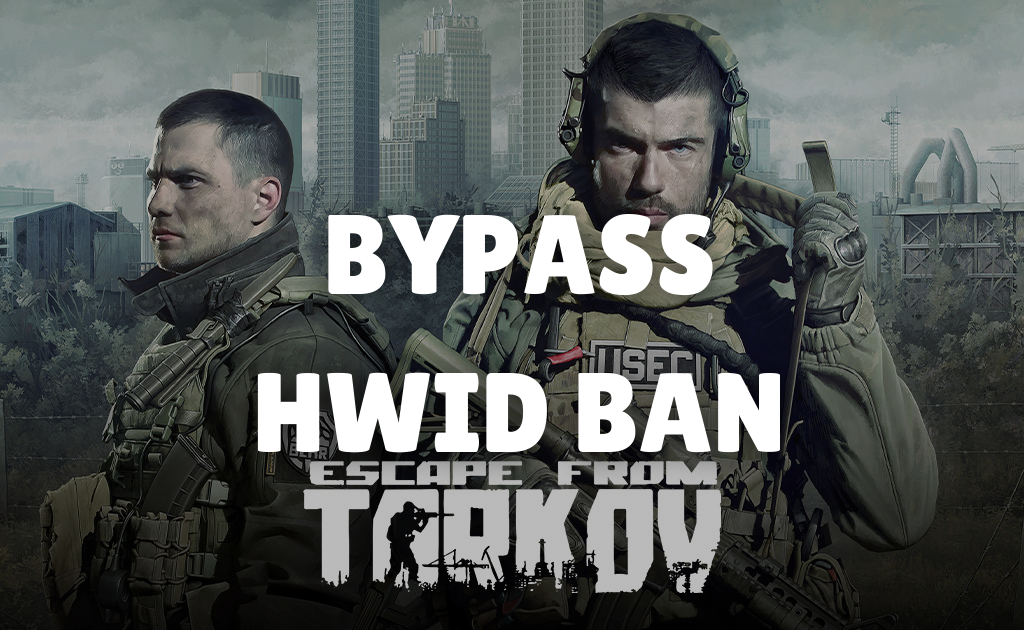 How to bypass Escape From Tarkov HWID Ban
